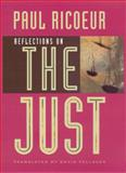 Reflections on the Just, Ricoeur, Paul, 0226713458