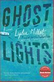 Ghost Lights, Lydia Millet, 0393343456