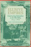 Elusive Empires : Constructing Colonialism in the Ohio Valley, 1673-1800, Hinderaker, Eric, 0521663458