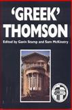 'Greek' Thomson : Neo-Classical Architectural Theory, Buildings and Interiors, Stamp, Gavin and McKinstry, Sam, 0748613455