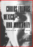 Carlos Fuentes, Mexico, and Modernity, van Delden, Maarten, 082651345X