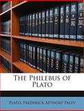 The Philebus of Plato, Plato and Frederick Apthorp Paley, 1146043457