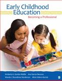 Early Childhood Education : Becoming a Professional, Gordon Biddle, Kimberly A. and Garcia-Nevarez, Ana G. (Guadalupe), 1412973457