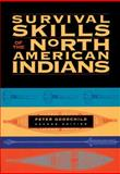 Survival Skills of the North American Indians, Peter Goodchild, 1556523459
