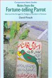 Notes from the Fortune-Telling Parrot : Islam and the Struggle for Religious Pluralism in Pakistan (Series: Comparative Islamic Studies), Pinault, David, 1845533453