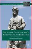 Poetics and Politics of Iran's National Epic, the Shahnameh, Omidsalar, Mahmoud, 0230113451