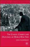 The Causes, Course and Outcomes of World War Two, Plowright, John, 0333793455