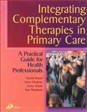 Integrating Complementary Therapies in Primary Care 9780443063459