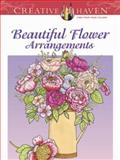Creative Haven Beautiful Flower Arrangements Coloring Book, Charlene Tarbox, 0486493458