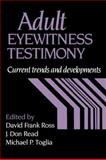 Adult Eyewitness Testimony : Current Trends and Developments, , 0521033454