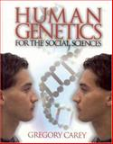 Human Genetics for the Social Sciences, Carey, Gregory, 0761923454