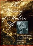 The Writing of Modern Life : The Etching Revival in France, Britain, and the U. S. , 1850-1940, Helsinger, Elizabeth K., 0935573453