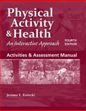 Activities and Assessment Manual to Accompany Physical Activity and Health, Jerome E. Kotecki, 1449693458