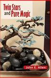 Twin Stars and Pure Magic, John E. Allen, 1465363459