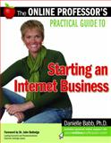 The Online Professor's Practical Guide to Starting an Internet Business, Babb, Danielle, 1599183455
