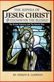 The Sophia of Jesus Christ and Eugnostos the Blessed, Joseph Lumpkin, 1936533456