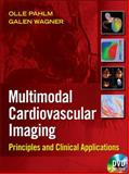 Multimodal Cardiovascular Imaging : Principles and Clinical Applications, Wagner, Galen and Pahlm, Olle, 0071613463