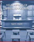 Legal Aspects of Special Education, Hulett, Kurt E., 0131173464