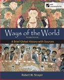 Ways of the World : A Brief Global History with Sources, Strayer, Robert W., 031258346X