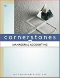 Cornerstones of Managerial Accounting, Mowen, Maryanne M. and Hansen, Don R., 0538473460