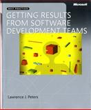 Getting Results from Software Development Teams, Peters, Lawrence J., 0735623465