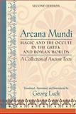 Arcana Mundi : Magic and the Occult in the Greek and Roman Worlds - A Collection of Ancient Texts, Luck, Georg, 0801883466