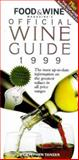 Food and Wine Magazine's Official Wine Guide, 1999, Stephen Tanzer, 0916103463