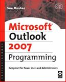 Microsoft Outlook 2007 Programming : Jumpstart for Power Users and Administrators, Mosher, Sue, 1555583466