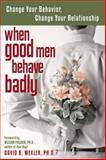 When Good Men Behave Badly, David B. Wexler, 1572243465