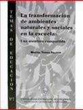 La Tranformación de Ambientes Naturales y Sociales en la Escuela : Una Aventura Compartida, Salazar, Martha Teresa, 9586163466
