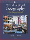 World Regional Geography : A Development Approach, Clawson, David L., 0130553468