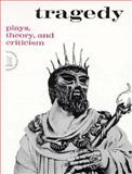 Tragedy : Plays, Theory and Criticism, , 0155923463