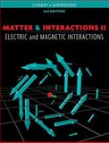 Matter and Interactions : Electric and Magnetic Interactions, Chabay, Ruth W. and Sherwood, Bruce A., 0470503467