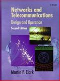 Networks and Telecommunications : Design and Operation, Clark, Martin P., 0471973467