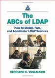 The ABCs of LDAP : How to Install, Run, and Administer LDAP Services, Volgmaier, Reinhard, 0849313465