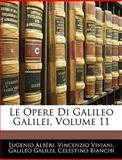 Le Opere Di Galileo Galilei, Eugenio Albèri and Vincenzio Viviani, 114614346X