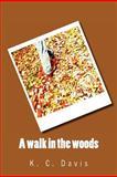 A Walk in the Woods, K. Davis, 1466393467