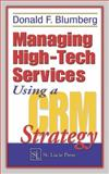 Managing High-Tech Services Using a CRM Strategy, Blumberg, Donald F., 1574443461