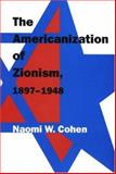 The Americanization of Zionism, 1897-1948 9781584653462