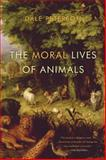 The Moral Lives of Animals, Dale Peterson, 1608193462