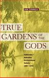 Gardens of the Gods : California-Australian Environmental Exchanges, C. 1860-1930s, Tyrrell, Ian R., 0520213467