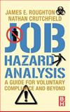 Job Hazard Analysis : A Guide for Voluntary Compliance and Beyond, Crutchfield, Nathan and Roughton, James, 0750683465