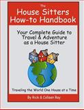 The House Sitters How-To Handbook, Rick Ray and Colleen Ray, 1479183466