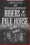 Riders of the Pale Horse, T. Davis Bunn, 1556613466