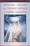 Advances in Security and Payment Methods for Mobile Commerce, Hu, Wen Chen and Lee, Chung-Wei, 1591403464