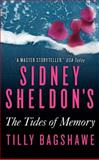 Sidney Sheldon's the Tides of Memory, Sidney Sheldon and Tilly Bagshawe, 006207346X