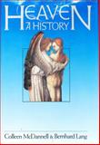 Heaven : A History, McDannell, Colleen and Lang, Bernhard, 0300043465