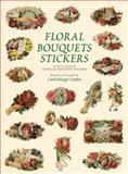 Floral Bouquets Stickers, Carol Belanger Grafton, 0486413462