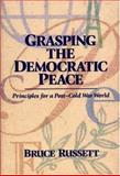 Grasping the Democratic Peace : Principles for a Post-Cold War World, Russett, Bruce M., 0691033463