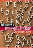 Key Concepts in Developmental Psychology, Schaffer, H. Rudolph, 0761943463